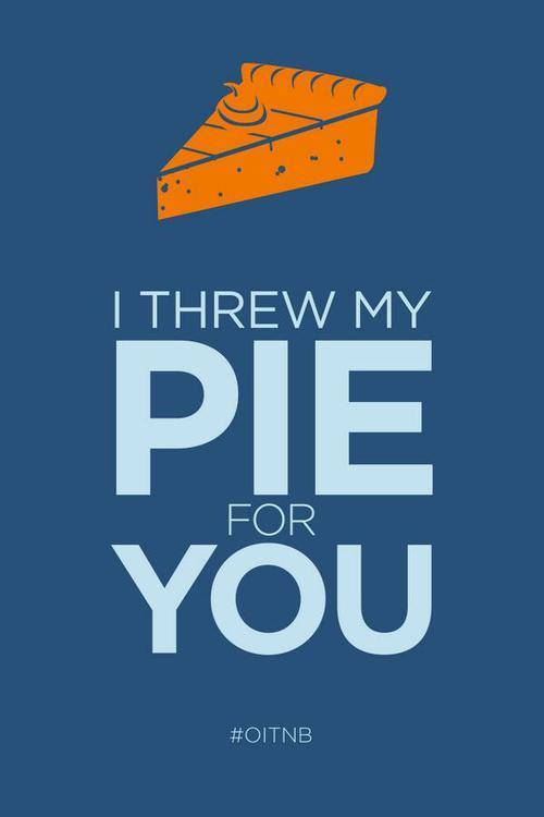 Image credit: http://www.tumblr.com/tagged/i-threw-my-pie-for-you
